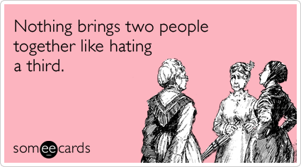 friends-common-enemy-hate-bringing-closer-friendship-ecards-someecards